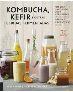 Kombucha, Kefir e Outras Bebidas Fermentadas