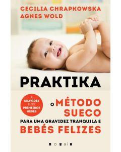 Praktika: O Método Sueco para uma Gravidez Tranquila e Bebés Felizes