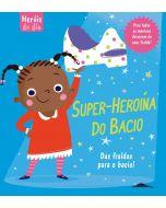 Heróis do Dia| Super-Heroína do Bacio