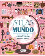 Atlas do Mundo: Uma Viagem Pelas Diferentes Culturas do Nosso Mundo!