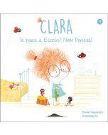 Clara: Ir para a Escola? Nem Pensar!