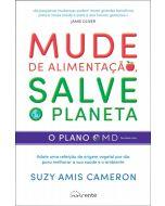 Mude de Alimentação, Salve o Planeta: O Plano OMD